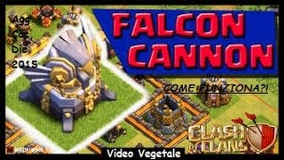 getlinkyoutube.com-COME FUNZIONA IL ''CANNON FALCON'' (ARTIGLIERIA AQUILA) | Clash of Clans ITA |