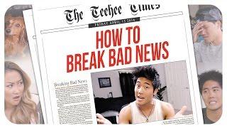 How To Break Bad News!