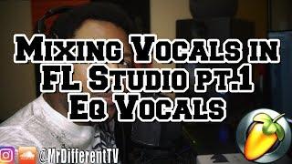 Mixing Vocals in FL Studio 2018 pt.1 Eq Vocals