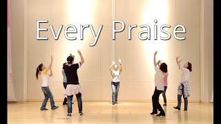 getlinkyoutube.com-Every Praise  (Hezekiah Walker) 예향워십댄스 TV yehyang worship power dance