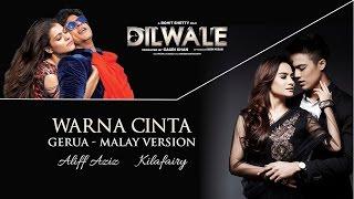 "getlinkyoutube.com-Aliff Aziz & Kilafairy - Warna Cinta (Gerua - Malay Version) [From ""Dilwale""] (Official Music Video)"