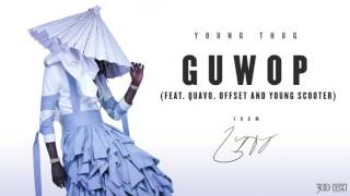 getlinkyoutube.com-Young Thug - Guwop (feat. Quavo, Offest and Young Scooter) [Official Audio]
