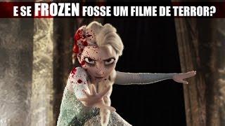 getlinkyoutube.com-E se Frozen fosse um filme de terror ? (NOVO TRAILER )