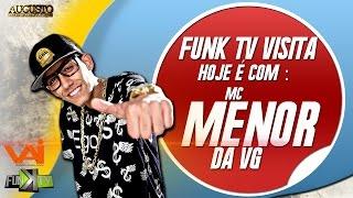 getlinkyoutube.com-Mc Menor da VG - Funk TV Visita ( Oficial )