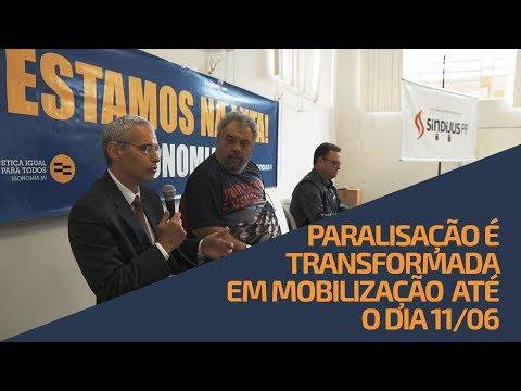 Paralisação é transformada em mobilização até o dia 11/06