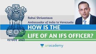 Life of an IFS Officer - Unacademy Interviews Rahul Shrivastava, Ambassador of India to Venezuela
