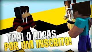 getlinkyoutube.com-CUBÃO - TRAI O LUCAS POR UM INSCRITO!