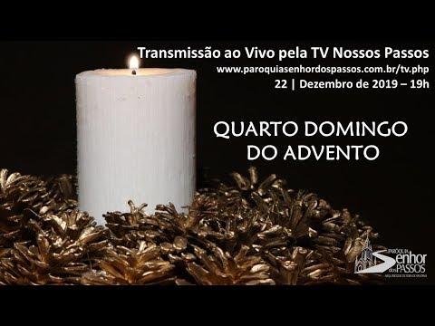 Missa do Quarto Domingo do Advento - 22/12/2019 - 19:00h