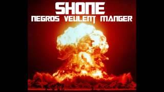 Shone - Negros Veulent Manger