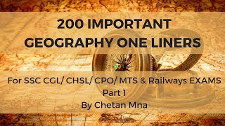 Geography One Liner - 200 Important Ones for SSC CGL/ CHSL/ CPO/ MTS & Railways Part 1 By Chetan Mna