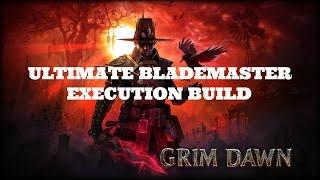 getlinkyoutube.com-[Grim Dawn] Ultimate Blademaster - Execution Build
