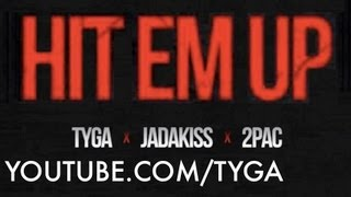 Tyga - Hit Em Up (ft. 2pac, Jadakiss)