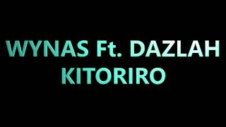 getlinkyoutube.com-Wynas Ft. Dazlah - Kitoriro (Official Audio)