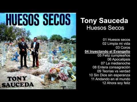 Huesos Secos de Tony Sauceda Letra y Video