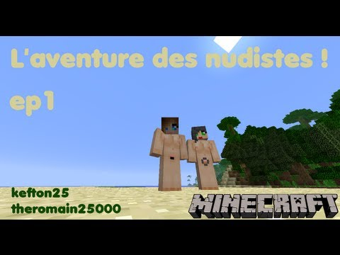 [MINECRAFT] L'aventure des nudistes ep 1 | La dcouverte !