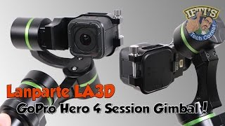 getlinkyoutube.com-Lanparte LA3D - GoPro Hero 4 Session 3-Axis Gimbal! (Handheld + Wired) : REVIEW