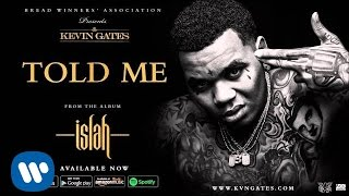 getlinkyoutube.com-Kevin Gates - Told Me (Official Audio)