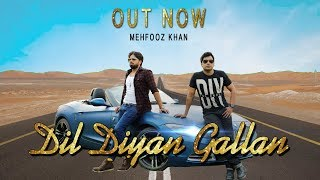 Dil Diyan Gallan || Mehfooz khan || Tiger zinda Hai || cover song width=