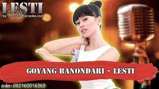 GOYANG BANONDARI - LESTI karaoke tanpa vokal | KARAOKE LESTI