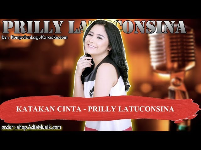 KATAKAN CINTA -  PRILLY LATUCONSINA Karaoke