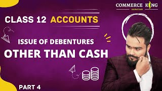 #82, Class 12 accounts (debentures:other than cash issue)