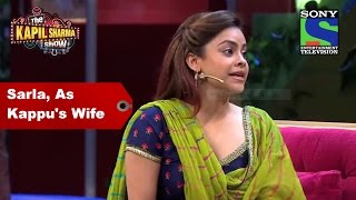 getlinkyoutube.com-Sarla as Kappu's wife - The Kapil Sharma Show