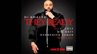 DJ Khaled - They Ready (ft. J. Cole, Big K.R.I.T. & Kendrick Lamar)