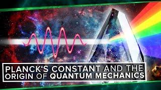 Planck's Constant and The Origin of Quantum Mechanics | Space Time | PBS Digital Studios