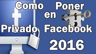getlinkyoutube.com-Como Poner en Privado mi Facebook Completo 2016
