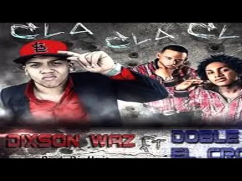 Doble T Y El Crok Feat Dixson Waz - Cla Cla Cla (Prod. Dj Alexis) (Dembow 2011)