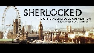 getlinkyoutube.com-Sherlocked Convention 24th - 26th April 2015 - London