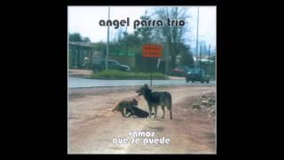 getlinkyoutube.com-VAMOS QUE SE PUEDE - ANGEL PARRA TRIO (Disco Completo)