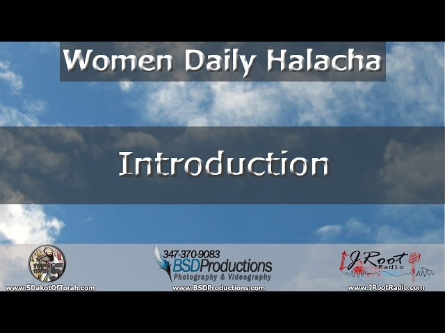 Introduction to the woman daily Halacha Shiur