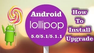 getlinkyoutube.com-✔ How to Install / Upgrade ANDROID LOLLIPOP (5.0 - 5.1 - 5.1.1) (Safe Easy Simple) **EDITED**