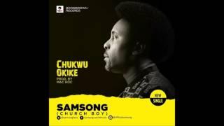 Samsong - Chukwu Okike New song 2016 width=