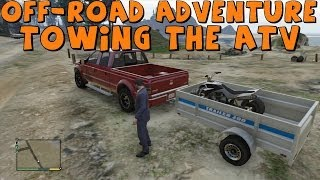 getlinkyoutube.com-GTA 5 | Realistic Off-Road Adventure | Part 1 | Towing The ATV Trailer