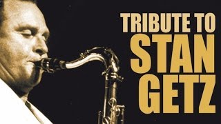 getlinkyoutube.com-Tribute To Stan Getz - One of the greatest saxophonists of all time