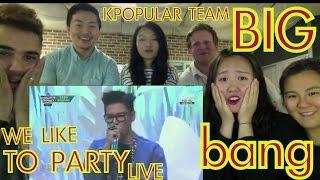 BIG BANG - WE LIKE 2 PARTY MCD LIVE REACTION (WHOLE TEAM)