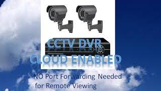 getlinkyoutube.com-DVR - CLOUD ENABLED - No Port Forwarding to Remote View CCTV DVR