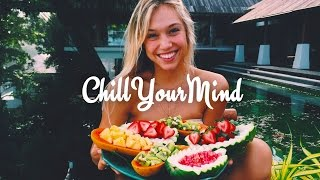 Summer Chill Mix 2017 'Positive Vibes'