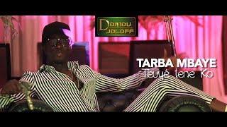 Nouveau Clip -Tarba Mbaye * teuyé lene ko *