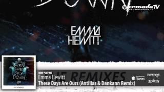 Emma Hewitt - These Days Are Ours (Antillas & Dankann Remix)