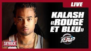 Kalash Rouge et bleu en live dans Planète Rap