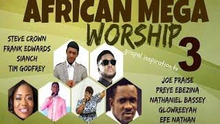 getlinkyoutube.com-African Mega Worship (Volume 3) | **Gospel Inspiration.TV**