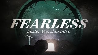 getlinkyoutube.com-Fearless (Easter Worship Intro)