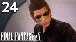 getlinkyoutube.com-Let's Play Final Fantasy XV Part 24 [Chapter 10] - Discord [Final Fantasy 15 Chapter 10 Gameplay]
