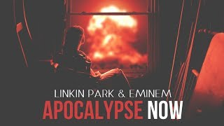 Linkin Park & Eminem - Apocalypse Now [After Collision 2] (Mashup)