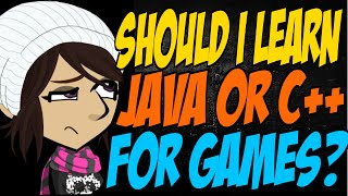 Should I Learn Java or C++ for Games?