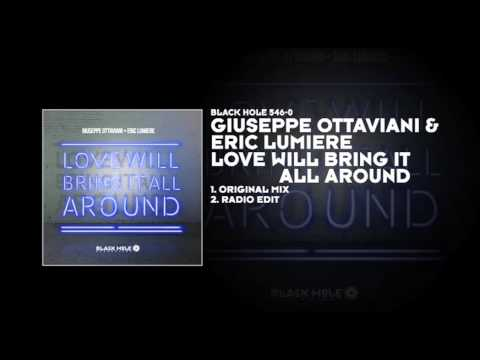 Giuseppe Ottaviani & Eric Lumiere - Love Will Bring It All Around