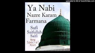Ya Nabi Nazre Karam Farmana   Sufi Saifullah Saifi [NEW]